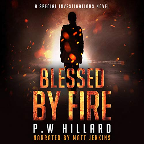 Blessed by Fire: A Special Investigations Novel audiobook cover art