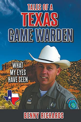 Compare Textbook Prices for Tales of a Texas Game Warden  ISBN 9780578903804 by Richards, Benny G