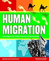 Human Migration: Investigate the Global Journey of Humankind (Inquire & Investigate)