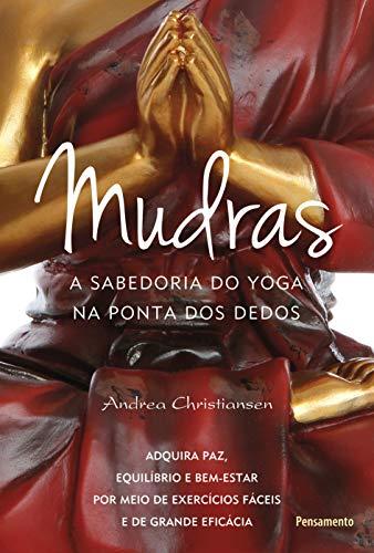 Mudras: A Sabedoria Do Yoga Na Ponta Dos Dedos
