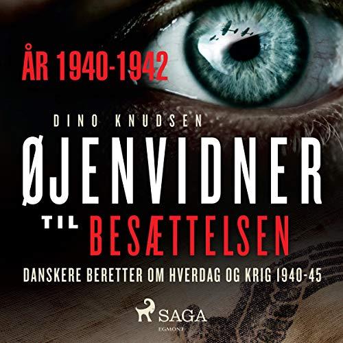 Øjenvidner til besættelsen - år 1940-1942 cover art