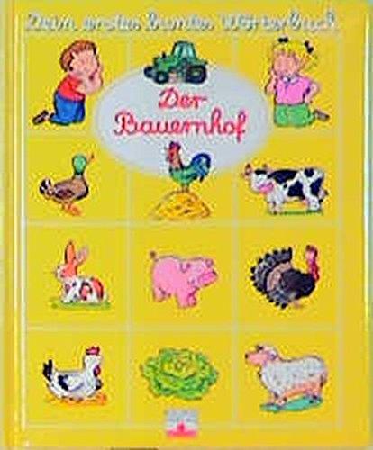 Der Bauernhof (Dein erstes buntes Wörterbuch)