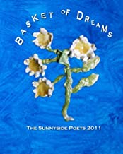 Basket of Dreams: The Sunnyside Poets 2011