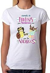 Camiseta Mujer Vamos de Princesas Pero bebemos más Que los Vikingos
