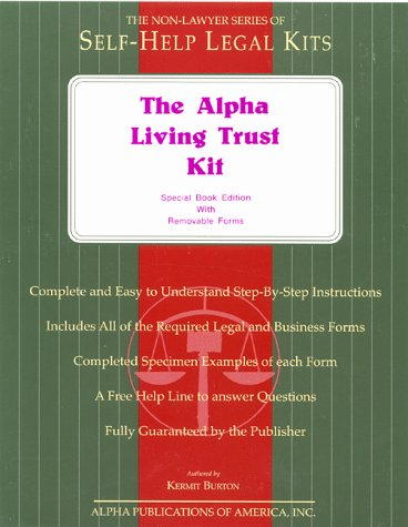 Compare Textbook Prices for The Alpha Living Trust Kit: Special Book Edition with Removable Forms Special book ed. with removeable forms Edition ISBN 9780937434338 by Burton, Kermit