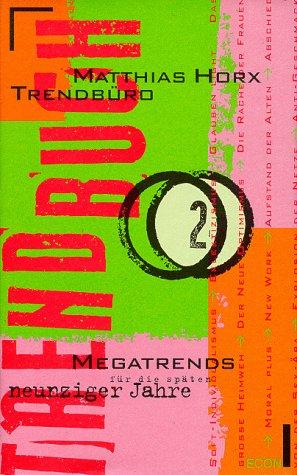 Trendbuch, Bd.2, Megatrends für die späten neunziger Jahre