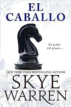 El Caballo (Final Del Juego nº 2) de Skye Warren