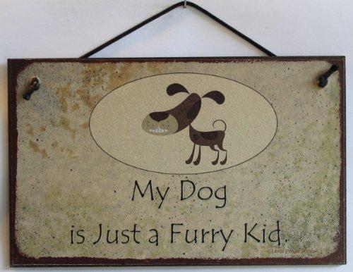 5 X 8 Style Vintage Sign Dicton,My Dog est Juste Une Fourrure Kid. Décoratif Fun Universel Ménagers Signes à partir de Egbert de trésors