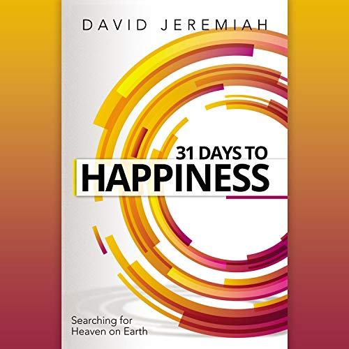 31 Days to Happiness Audiobook By Dr. David Jeremiah cover art