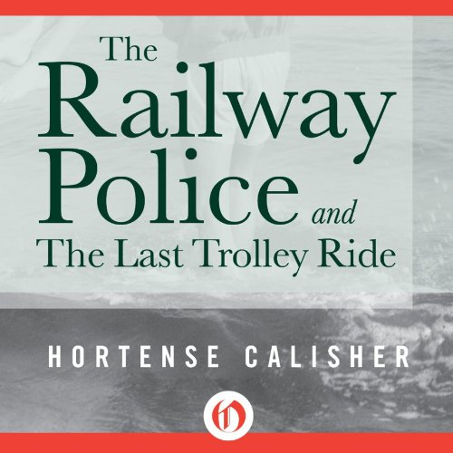 『The Railway Police and The Last Trolley Ride』のカバーアート