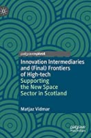 Innovation Intermediaries and (Final) Frontiers of High-tech: Supporting the New Space Sector in Scotland