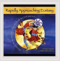 Rapidly Approaching Ecstasy: Music for Meditation
