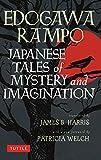 Japanese Tales of Mystery and Imagination - Edogawa Rampo