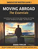 Moving Abroad: The Essentials (Black & White Version): Every