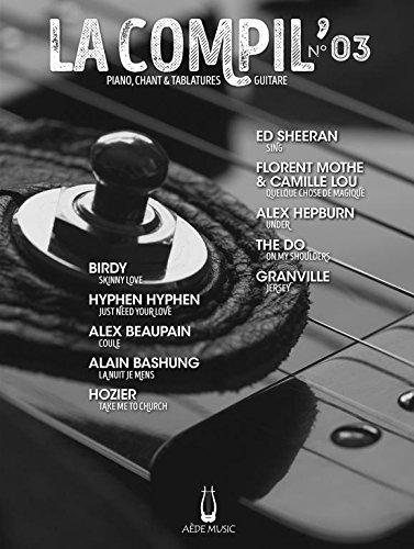 Partitions variété, pop, rock AEDE MUSIC LA COMPIL N° 3 - PVG ET TAB Piano voix guitare tablatures