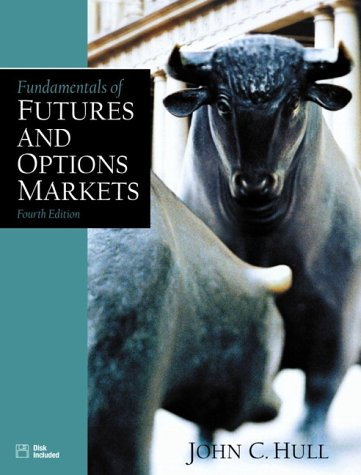 Fundamentals of Futures and Options Markets (4th Edition)