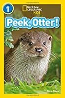 Peek, Otter!: Level 1 (National Geographic Readers)
