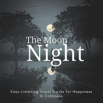 The Moon Night (Easy-Listening Vocal Tracks For Happiness & Calmness)