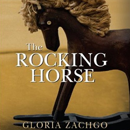 The Rocking Horse Audiobook By Gloria Zachgo cover art