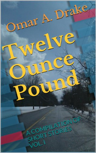 Twelve Ounce Pound (A compilation of short stories Book 1) (English Edition)