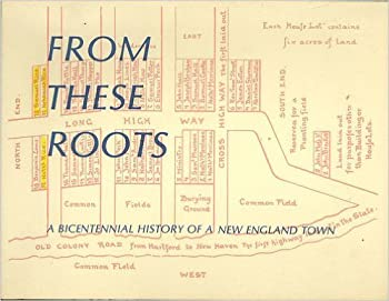 Paperback From These Roots: A Bicentennial History of a New England Town Book