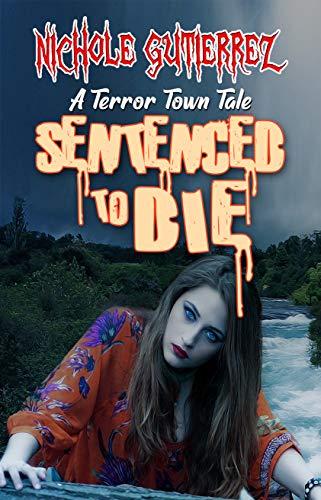 Sentenced to Die: A Terror Town Tale
