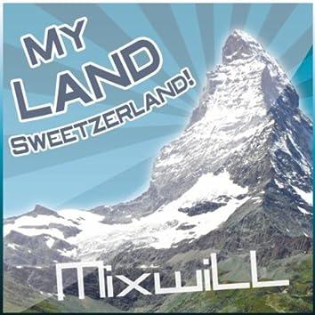 My Land Sweetzerland!