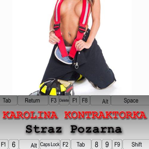 Karolina Kontraktorka: Straw Pozarna audiobook cover art