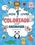 Mon 1er Livre de Coloriage Enfant Animaux: Livre Coloriage pour Enfant 2 ans et +   Plus de 70 Motifs d'Animaux à colorier   Cahier Coloriage Animaux ... pour Tout Petits et enfants à partir de 2 ans