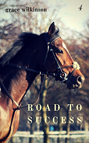 Road to Success: (Loxwood #4) (English Edition)