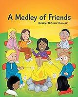 A Medley of Friends