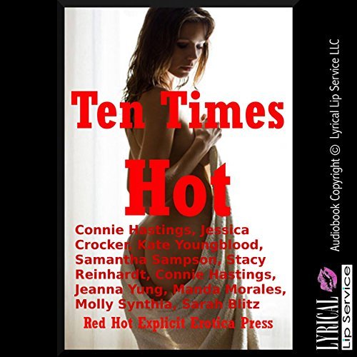 Ten Times Hot: Ten Explicit Erotica Stories audiobook cover art