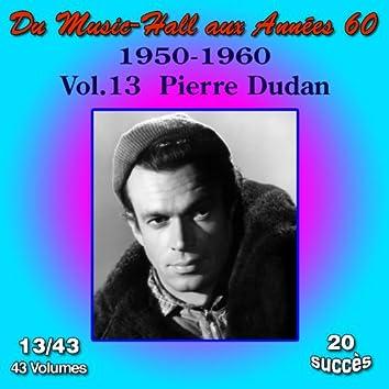 Du Music-Hall aux Années 60 (1950-1960): Pierre Dudan, Vol. 13/43