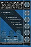 Winning Poker Tournaments One Hand at a Time Volume I: Volume 1