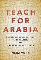 Teach for Arabia: American Universities, Liberalism, and Transnational Qatar