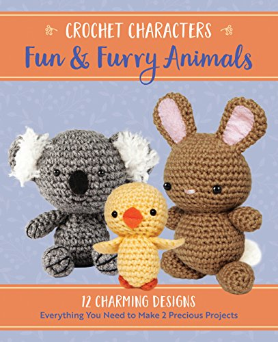Crochet Characters Fun & Furry Animals: 12 Charming Designs, Everything You Need to Make 2 Precious Projects