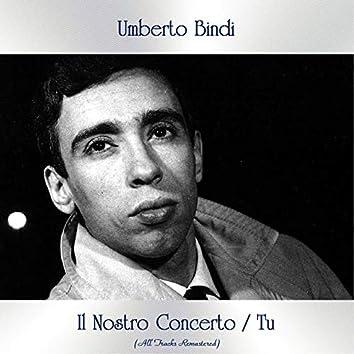 Il Nostro Concerto / Tu (All Tracks Remastered)