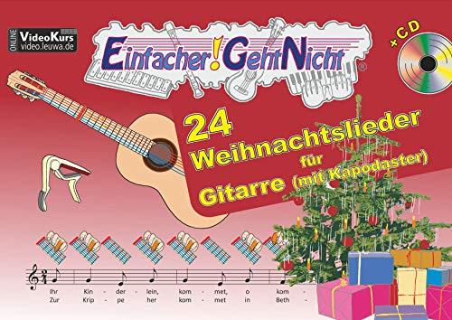 Einfacher! Geht-Nicht: 24 Weihnachtslieder für Gitarre mit CD: Das besondere Notenheft für Anfänger