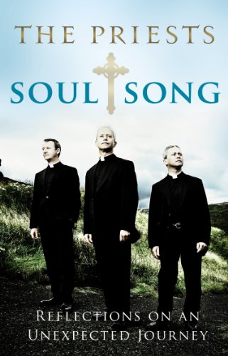 Soul Song: Reflections On An Unexpected Journey by The Priests (English Edition)