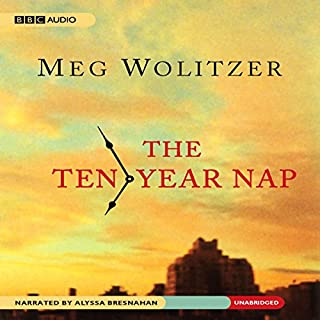 The Ten-Year Nap                   By:                                                                                                                                 Meg Wolitzer                               Narrated by:                                                                                                                                 Alyssa Bresnahan                      Length: 13 hrs and 39 mins     184 ratings     Overall 3.3