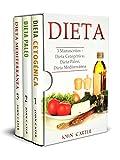 Dieta: 3 Manuscritos – Dieta Cetogénica, Dieta Paleo, Dieta Mediterránea (Libro en Español/Diet Book Spanish Version)