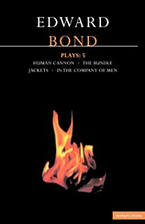 Bond Plays: 5: The Bundle; Human Cannon; Jackets; In the Company of Men (Contemporary Dramatists) (Vol 5)