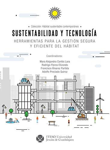 Sustentabilidad y tecnología : herramientas para la gestión segura y eficiente del hábitat (Háb