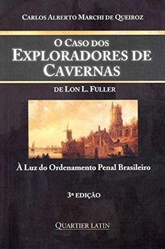O Caso dos Exploradores de Cavernas. Á Luz do Ordenamento Penal Brasileiro