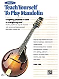Alfred's Teach Yourself to Play Mandolin: Everything You Need to Know to Start