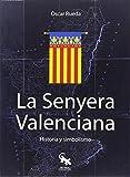 La Senyera Valenciana: Historia y simbolismo