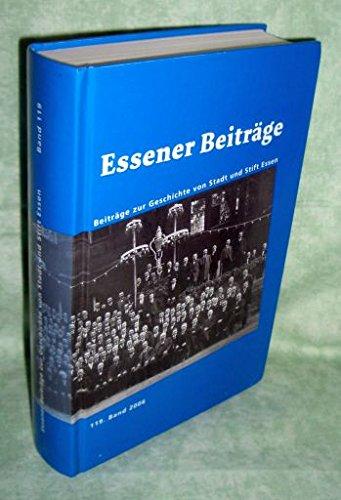 Essener Beiträge. Beiträge zur Geschichte von Stadt und Stift Essen. 119 Band.