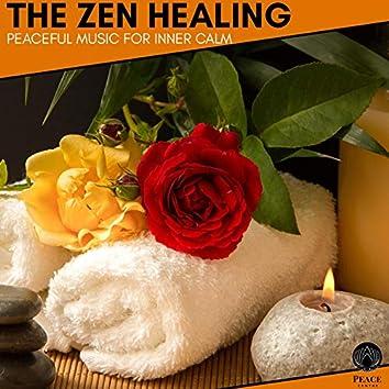The Zen Healing - Peaceful Music For Inner Calm