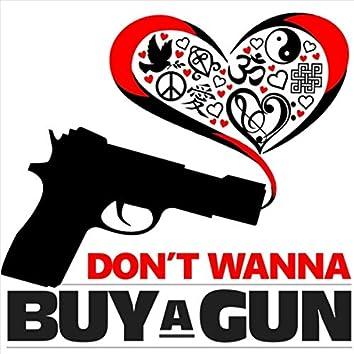 Don't Wanna Buy a Gun