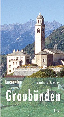 Lesereise Graubünden: Bündner Wirren (Picus Lesereisen)
